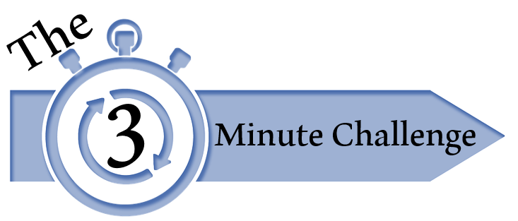 The Three Minute Challenge