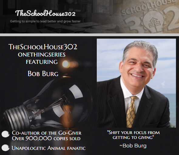 Shifting Your Mindset from Getting to Giving w/ Bob Burg — #onethingseries