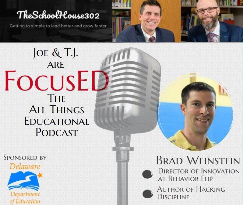 Season 1, Episode 4 of FocusED with Brad Weinstein– #FocusED