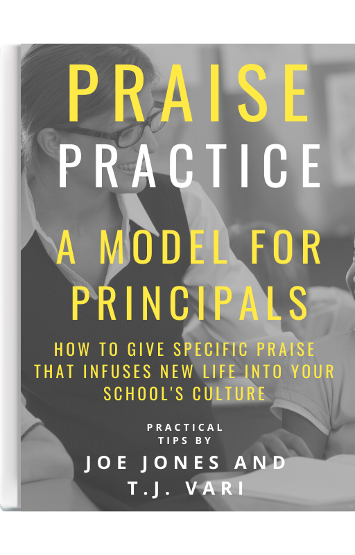 Claim Your FREE Copy to Our Praise Practice- Practical Praise Giving Tips for Principals
