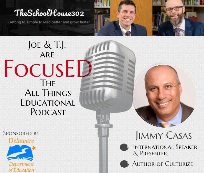 The Power of School Culture w/ Guest Jimmy Casas