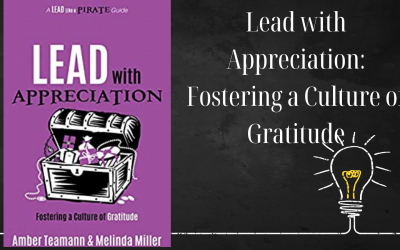 Read This and Embrace Practical Ideas To Lead With Appreciation: A Dave Burgess Consulting, Inc. Book