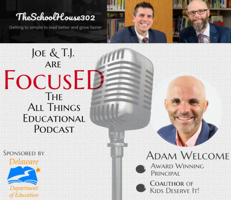 Season 1, Episode 2 of FocusED with Guest Adam Welcome