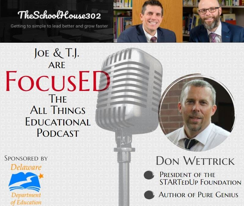 Season 1, Episode 9 of FocusED with Don Wettrick #FocusED