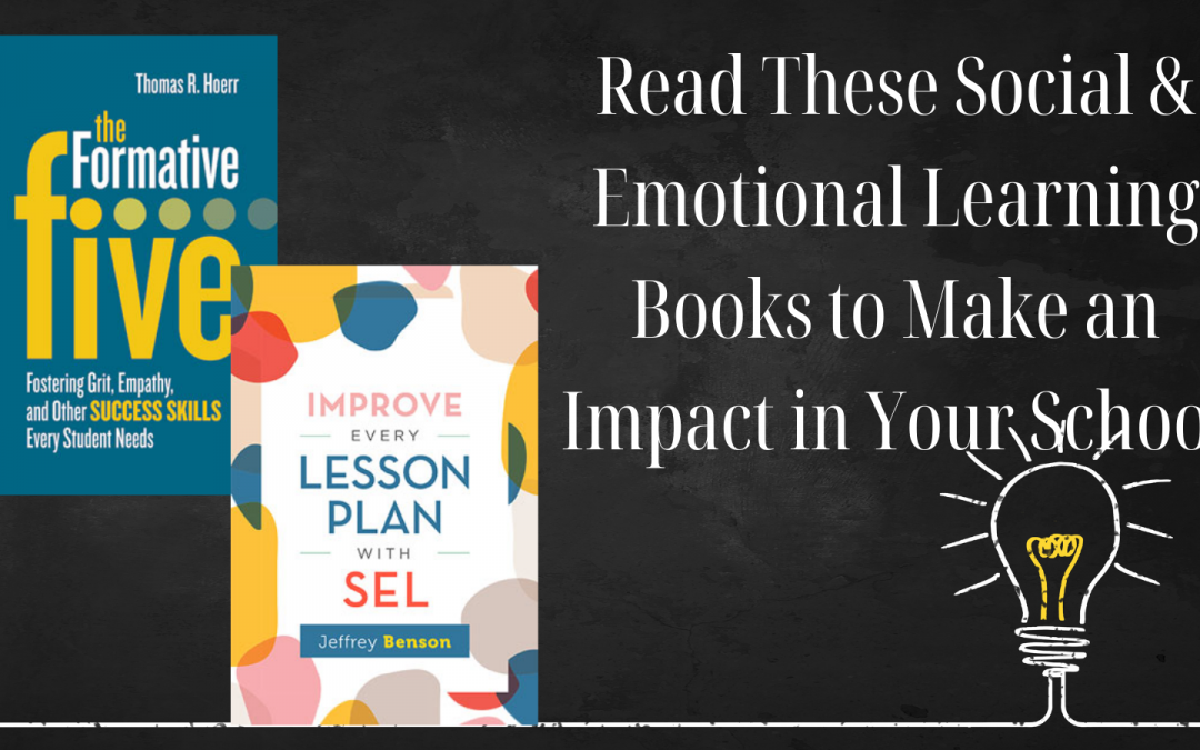 Two Books On Social & Emotional Learning That Are Bound To Make An Impact On Your School